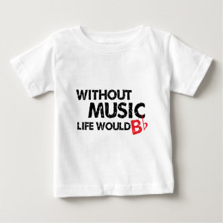 Without Music Life would B (be) Flat Infant T-shirt