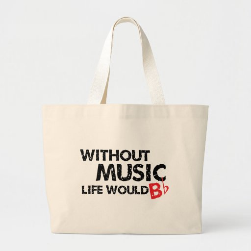 Without Music Life would B (be) Flat Jumbo Tote Bag