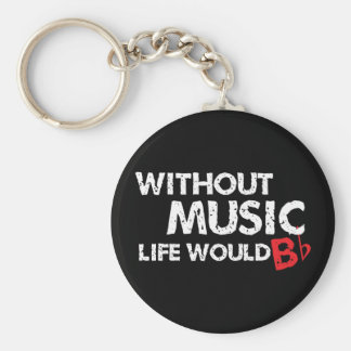 Without Music Life would B (be) Flat Keychain