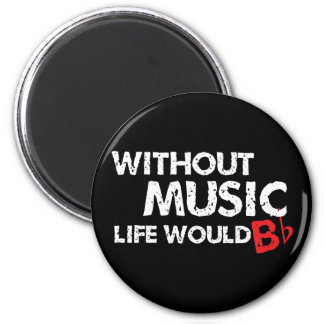 Without Music Life would B (be) Flat Refrigerator Magnet