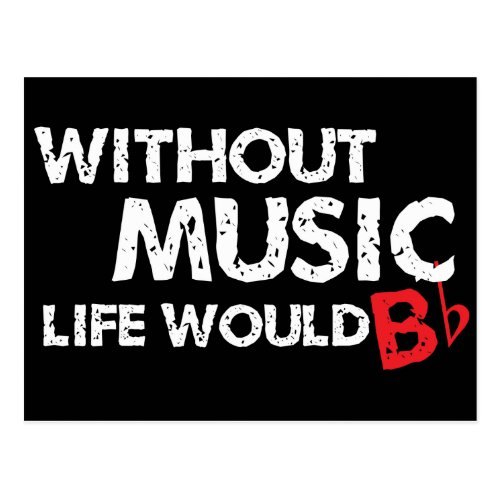 Without Music Life would B be Flat Postcard