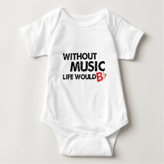 Without Music Life would B (be) Flat Shirt