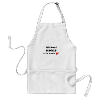 Without Music Life Would B Flat Adult Apron