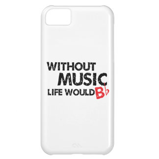 Without Music, Life Would B Flat iPhone 5C Cover