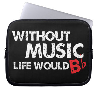 Without Music, Life would b flat! Laptop Sleeve