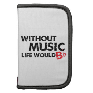 Without Music, Life Would B Flat Planners