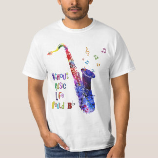 Without Music Life would B flat | Sax T Shirts