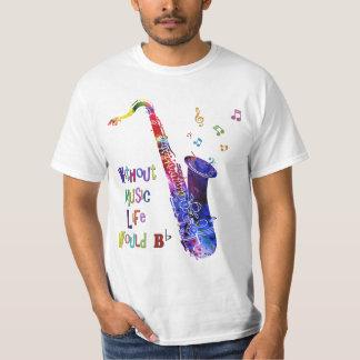 Without Music Life would B flat | Sax T Shirts
