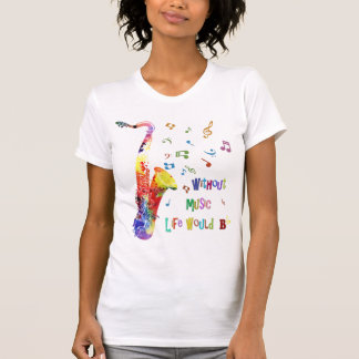 Without Music Life would B flat | Saxophone T-Shirt