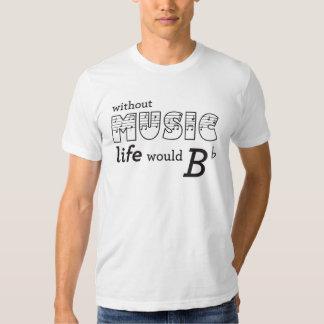 Without Music Life Would B-Flat Shirt