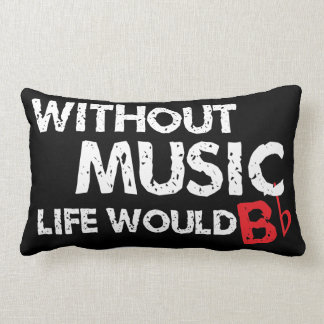 Without Music, Life would b flat! Throw Pillow