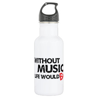 Without Music, Life Would B Flat Water Bottle