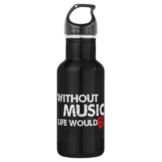 Without Music, Life would b flat! Water Bottle