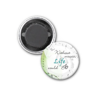 Without Music, Life Would Bb... 1 Inch Round Magnet