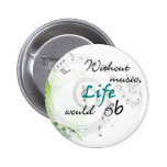 Without Music, Life Would Bb... 2 Inch Round Button