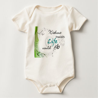 Without Music, Life Would Bb... Baby Bodysuit