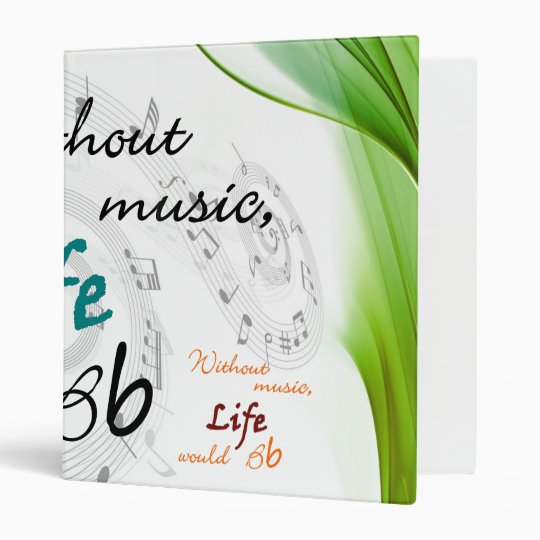 Without Music, Life Would Bb Binder
