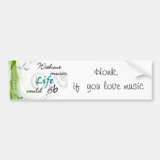 Without Music, Life Would Bb... Car Bumper Sticker