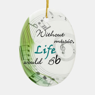 Without Music, Life Would Bb Christmas Ornament