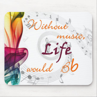 Without Music, Life Would Bb Mouse Pad