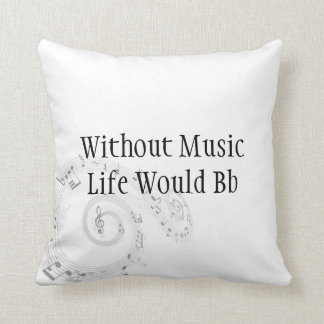 Without Music Life Would Bb Throw Pillows