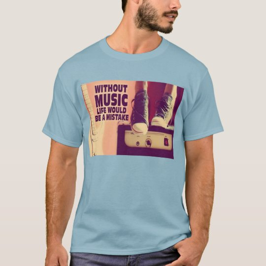 Without Music T-shirt
