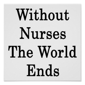 Without Nurses The World Ends Poster