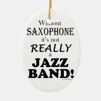 Without Saxophone - Jazz Band Ceramic Ornament