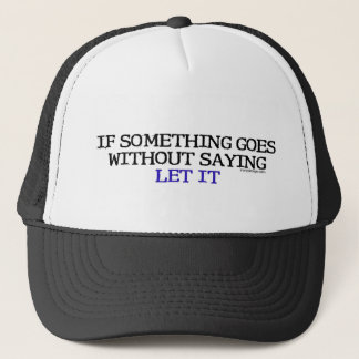 Without Saying Humor Trucker Hat