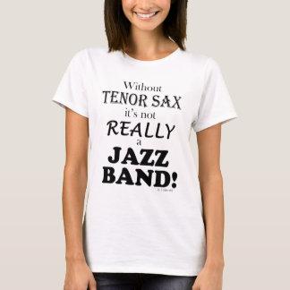 Without Tenor Sax - Jazz Band T-Shirt
