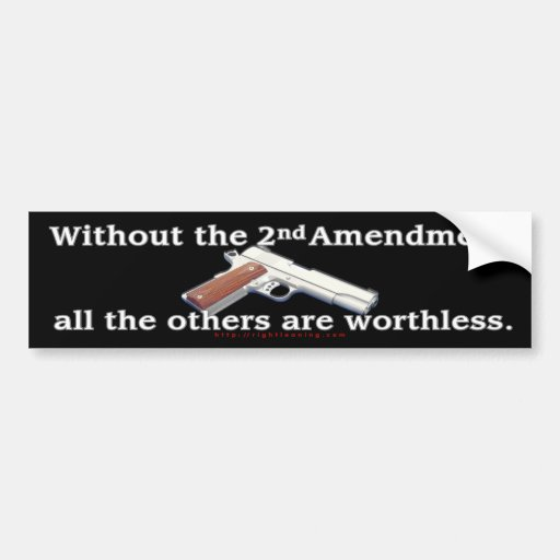 Without the 2nd Amendment Bumper Stickers