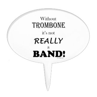 Without Trombone - Band Cake Topper