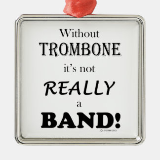 Without Trombone - Band Christmas Ornaments