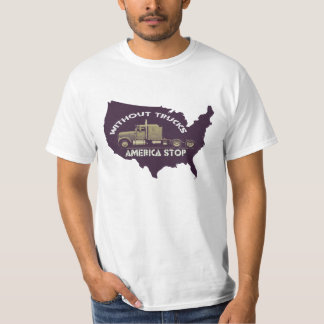 Without Trucks America Stop T-shirt