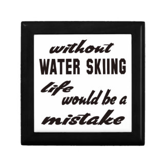 Without Water Skiing life would be a mistake Jewelry Box