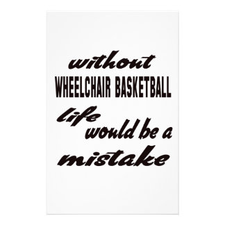 Without Wheelchair basketball life would be a mist Stationery