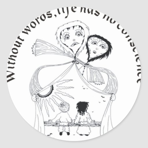 Without Words, Life has nos conscience Classic Round Sticker