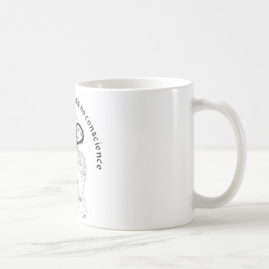 Without Words, Life has nos conscience Coffee Mug