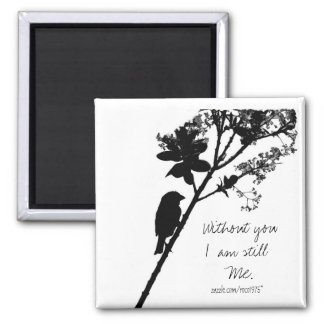 Without you... 2 inch square magnet