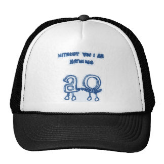Without You I Am Nothing Trucker Hat
