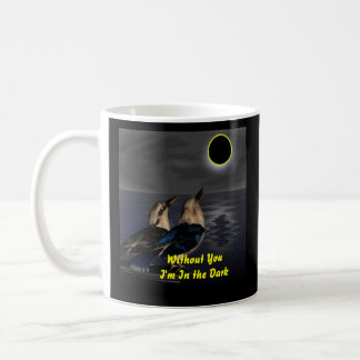 Without You I'm In the Dark Classic White Coffee Mug
