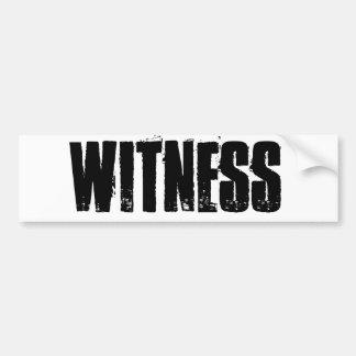 WITNESS. CAR BUMPER STICKER