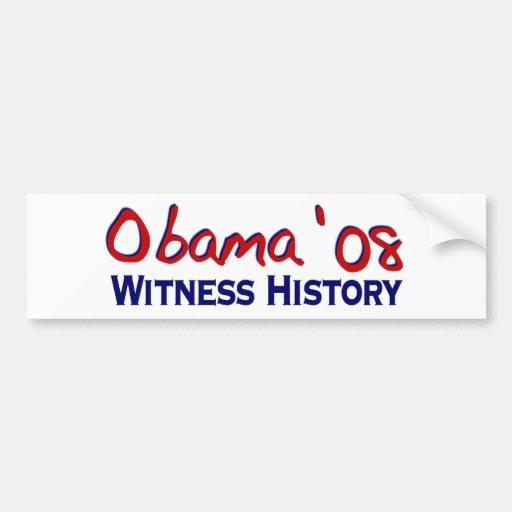 Witness History Obama 08 Bumper Stickers