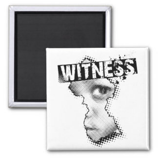 "WITNESS magnet square 2"" x 2"""