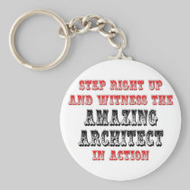 Witness The Amazing Architect In Action Key Chain