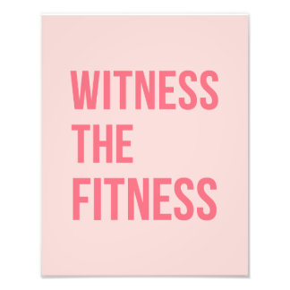 Witness The Fitness Exercise Quote Pink Photographic Print