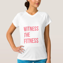 Witness The Fitness Gym Quote Pink T-Shirt