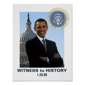 WITNESS to HISTORY Obama Inauguration 1/20/09 Poster