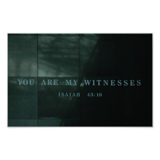 Witnesses  Isaiah 43.10 Holocaust Museum Poster