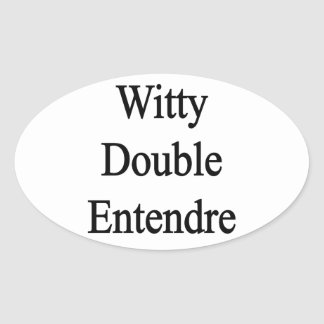 Witty Double Entendre Oval Sticker